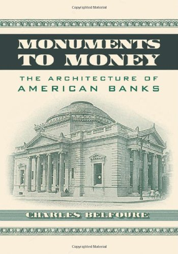 Book cover from Monuments to Money: The Architecture of American Banks by Charles Belfoure