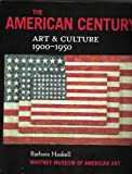 The American Century : Art and Culture, 1900-1950, Haskell, Barbara, 0874271223