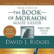 The Book of Mormon Made Easier, Part Two: Mosiah Through Alma: Gospel Study Series | David Ridges