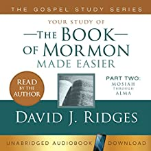 The Book of Mormon Made Easier, Part Two: Mosiah Through Alma: Gospel Study Series Audiobook by David Ridges Narrated by David Ridges