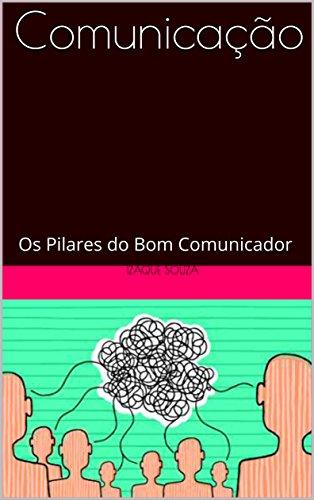 Comunicação: Os Pilares do Bom Comunicador