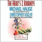 The Hero's 2 Journeys Rede von Michael Hauge, Christopher Vogler Gesprochen von: Michael Hauge, Christopher Vogler