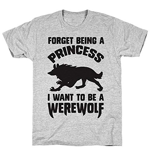 LookHUMAN Forget Being A Princess I Want to Be A Werewolf XL Athletic Gray Men's Cotton Tee ()