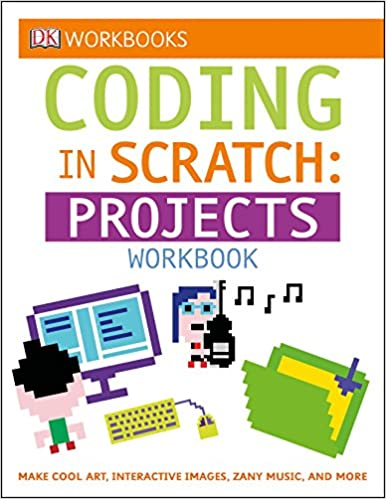 DK Workbooks Projects Workbook Coding in Scratch