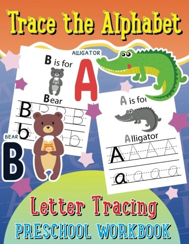 Trace the Alphabet Letter Tracing Preschool Workbook