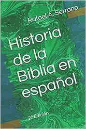 Historia de la Biblia en español: 2.ª Edición: Amazon.es: Serrano ...