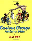 Curious George Rides a Bike, H. A. Rey and Margret Rey, 061868946X