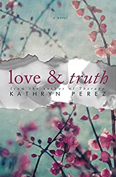 Love and Truth by [Perez, Kathryn]
