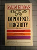 How to Win over Impotence-Frigidity, Salem Kirban, 0912582421
