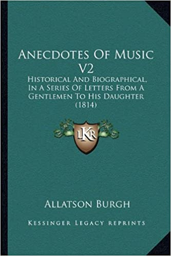 Buy Anecdotes Of Music V2 Historical And Biographical In A Series