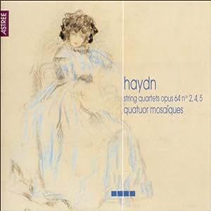 Haydn: String Quartets Op 64 Nos 2, 4, 5 /Quatuor Mosaiques