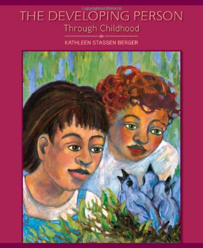 The Developing Person Through Childhood (The Developing Person Through Childhood 7th Edition)