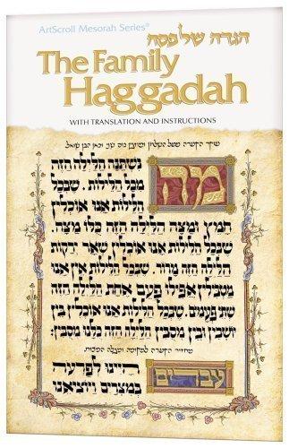 With Translation and Instruction The Family Haggadah Artscroll Mesorah