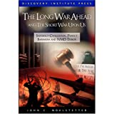 The Long War Ahead and the Short War upon Us, John C. Wohlstetter, 0979014115