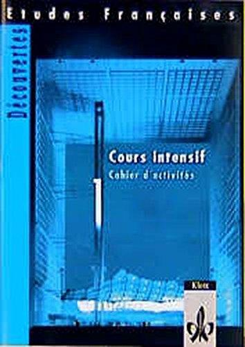 Etudes Francaises, Decouvertes, Cours intensif, Cahier d' activites (Teil 1)