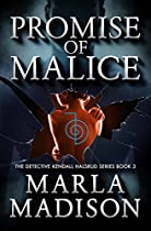 PROMISE OF MALICE (THE DETECTIVE KENDALL HALSRUD SERIES BOOK 3)