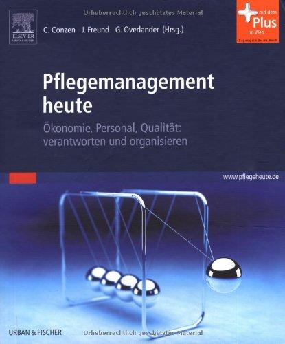 pflegemanagement-heute-konomie-personal-qualitt-verantworten-und-organisieren-mit-www-pflegeheute-de-zugang