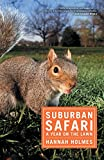 img - for Suburban Safari: A Year on the Lawn book / textbook / text book