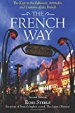 The French Way : Aspects of Behavior, Attitudes, and Customs of the French