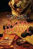 Blood Howl, Robin Saxon and Alex Kidwell, 161372148X