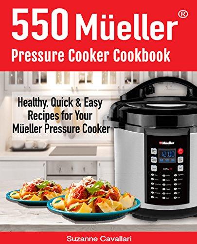 [READ] 550 Mueller Pressure Cooker Cookbook: 550 Healthy, Quick & Easy Recipes For Your Mueller Pressure Co<br />[K.I.N.D.L.E]