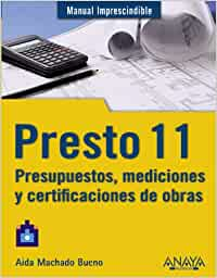 Presto 11. Presupuestos, mediciones y certificaciones de