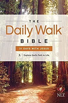 The Daily Walk Bible NLT: 31 Days with Jesus (Daily Walk: eBook) by [Walk Thru the Bible]