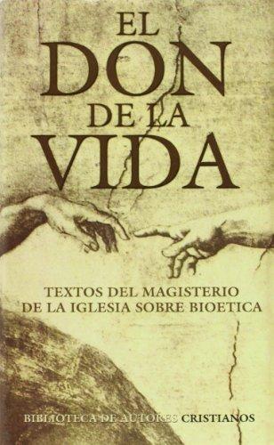 Descargar Libro El Don De La Vida: Textos Del Magisterio De La Iglesia Sobre Bioética Augusto Sarmiento