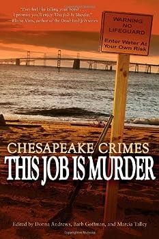 Chesapeake Crimes: This Job Is Murder! 1434440605 Book Cover