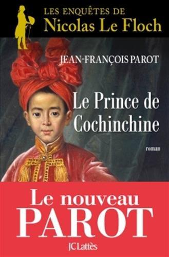 Le prince de Cochinchine Broché – 18 octobre 2017 Jean-François Parot JC Lattès 2709658453 Histoire