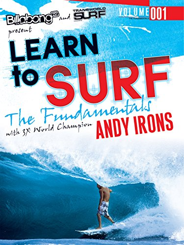 Learn to Surf: the Fundamentals with Andy Irons