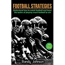 Football Books: Football Strategies with a FREE EBOOK INSIDE, Understand How To Watch The Game And Learn Tactics And Rules Of How They Play Football To ... Football, Football tactics, Football)