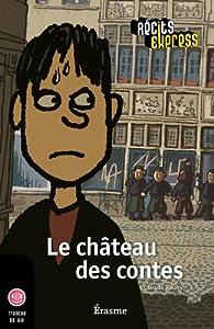 Le château des contes: Récits Express, des histoires pour les 10 à 13 ans par Claude Raucy