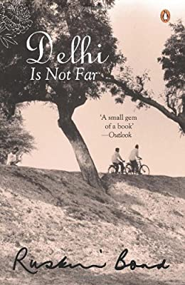 Delhi is Not Far - Ruskin Bond Books