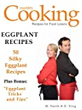 Eggplant Recipes - 50 Silky Eggplant Recipes - Tips in Making Eggplant Recipes