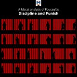 Download A Macat Analysis of Michel Foucault's Discipline and Punish: The Birth of the Prison in PDF ePUB Free Online