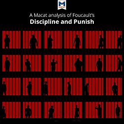 A Macat Analysis of Michel Foucault's Discipline and Punish: The Birth of the Prison