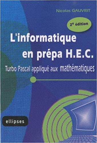 Linformatique en prepa hec turbo pascal applique aux mathematiques 2e édition: Amazon.es: Nicolas Gauvrit: Libros en idiomas extranjeros