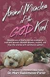 Animal Miracles of the God Kind, Mary Buddemeyer-Porter, 0979072220