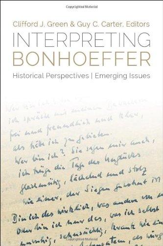 Interpreting Bonhoeffer: Historical Perspectives, Emerging Issues pdf