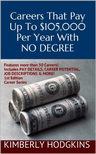 105000 Series (Careers That Pay Up To $105,000 Per Year With No Degree (Career Series))