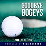 Goodbye Bogeys: Confidence: A Series of Books of Therapeutic Suggestions for Golfers | Dr. Fuller