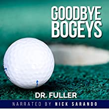 Goodbye Bogeys: Confidence: A Series of Books of Therapeutic Suggestions for Golfers Audiobook by Dr. Fuller Narrated by Nick Sarando
