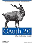 OAuth 2. 0 : The Definitive Guide, Parecki, Aaron, 1449319319