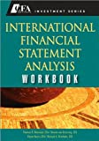 img - for International Financial Statement Analysis Workbook (text only) Workbook edition by H. v. Greuning,E.Henry CFA,M. A. Broihahn CFA T. R. Robinson CFA book / textbook / text book