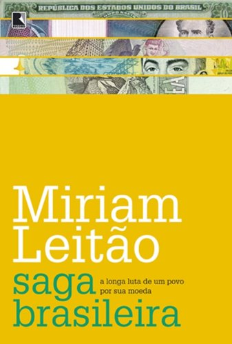 Download A Saga Brasileira: A Longa Luta De Um Povo Por Sua Moeda pdf