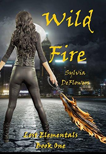 Wild Fire: Lost Elementals Book One