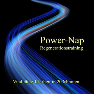 Power-Nap Regenerationstraining Hörbuch