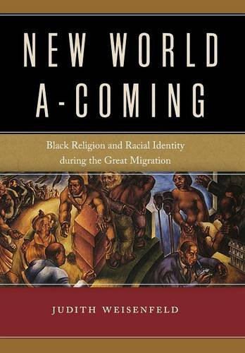 new-world-a-coming-black-religion-and-racial-identity-during-the-great-migration