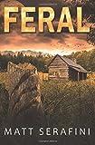 Feral: A Novel of Werewolf Horror (Volume 1)